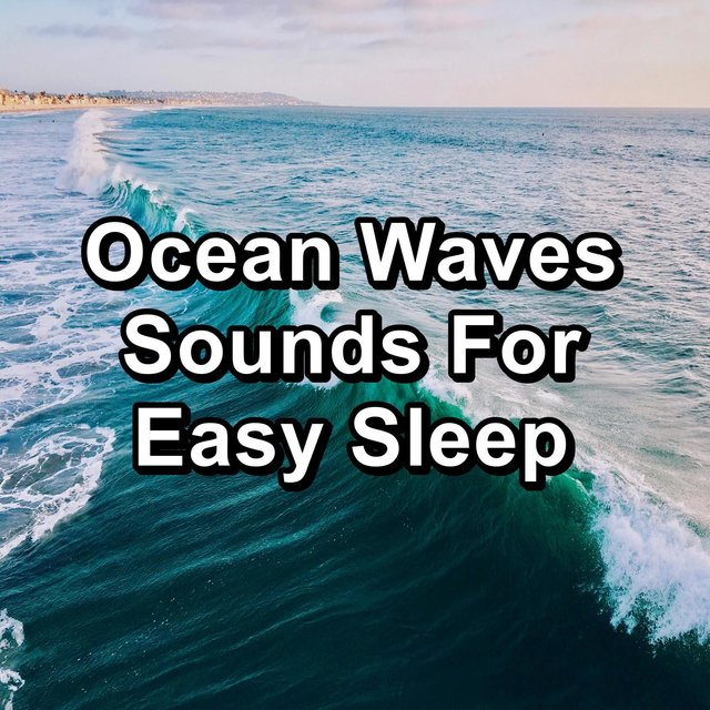 Ocean Waves Sounds For Easy Sleep