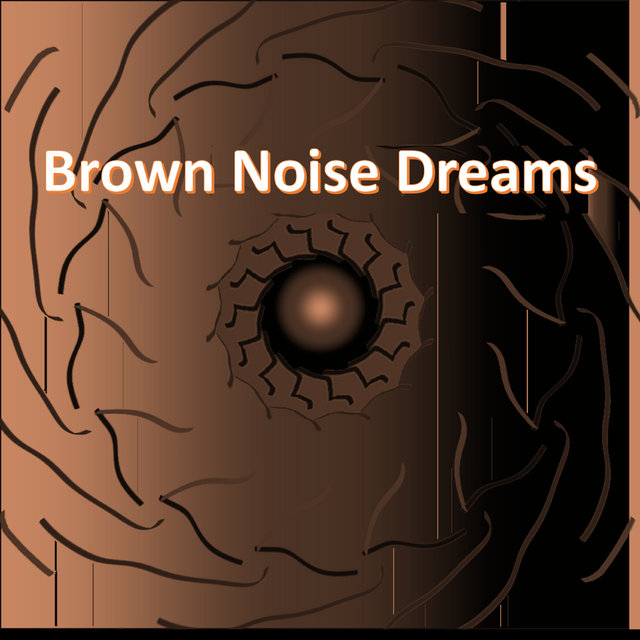 Brown Noise Dreams