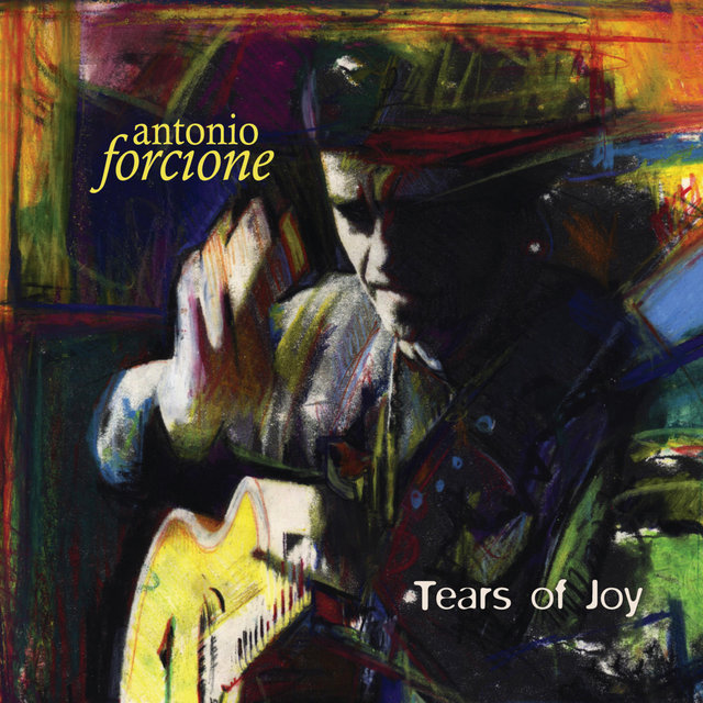Cover art for album Tears of Joy by Antonio Forcione