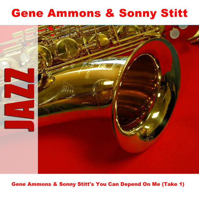 Gene Ammons & Sonny Stitt's You Can Depend On Me (Take 1)