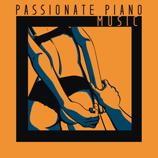 Passionate Piano Music: Sensual Melodies for Romantic Moments of Intimacy with a Partner
