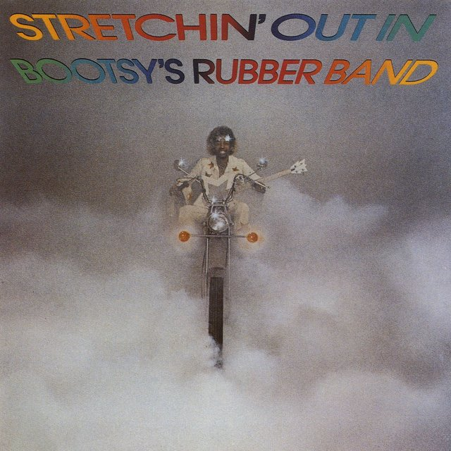 Stretchin' Out In Bootsy's Rubber Band