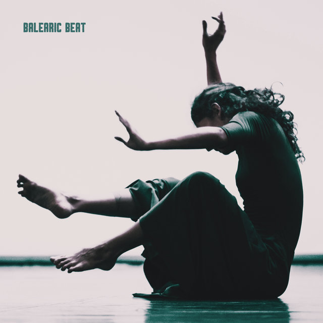 Balearic Beat: House Chill Music Compilation of Dance Beats 2020