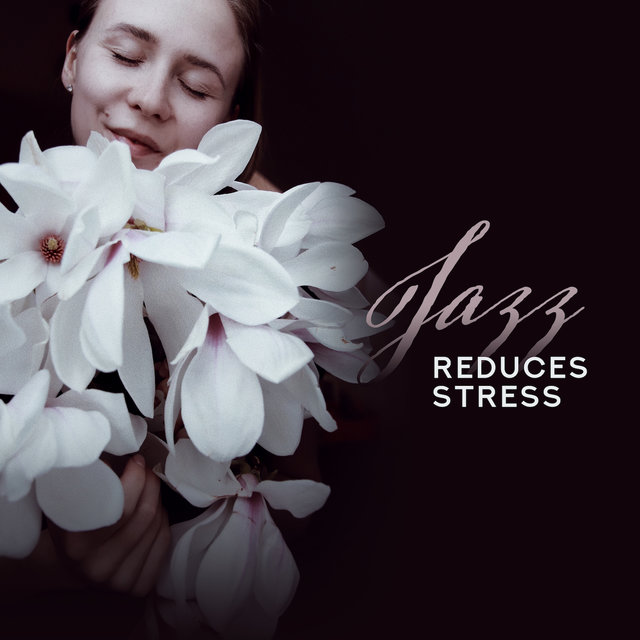 Jazz Reduces Stress: Pure Relaxation, Jazz Lounge, Piano Music, Instrumental Jazz Melodies, Jazz Vibes, Soothing Jazz After Work