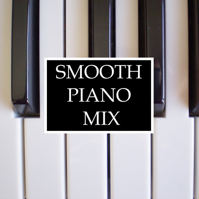 Smooth Piano Mix - Calming Musical Therapy for a Relaxing and Romantic Mood