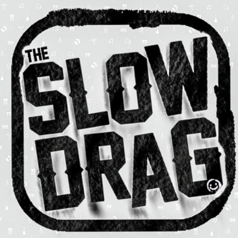 The Slow Drag
