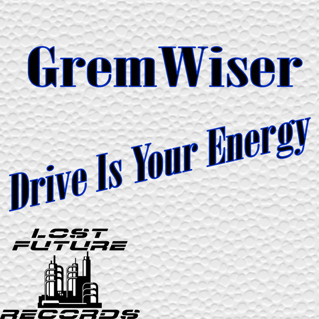 Drive Is Your Energy