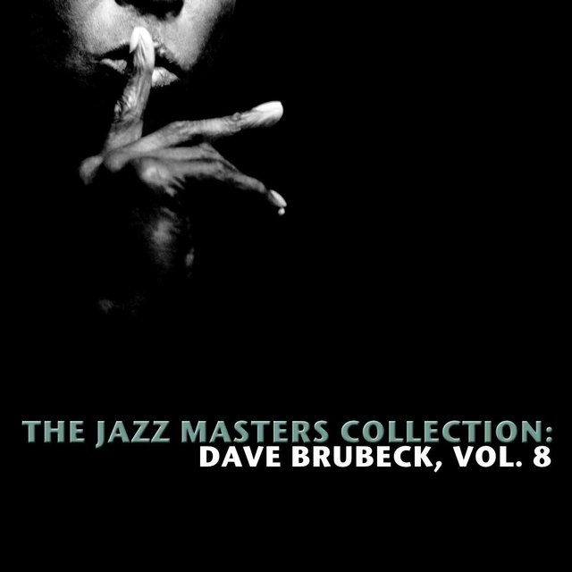 The Jazz Masters Collection: Dave Brubeck, Vol. 8