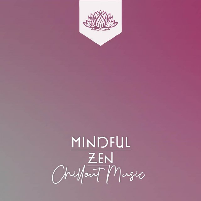 Mindful Zen Chillout Music