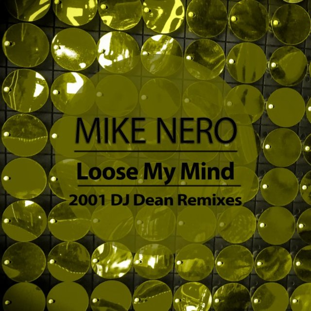 Loose My Mind (2001 DJ Dean Remixes)