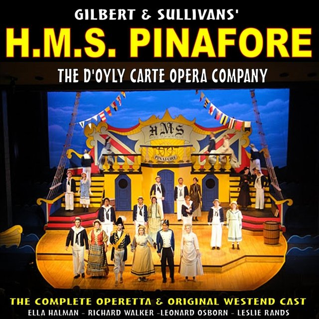 Gilbert and Sullivans H.M.S Pinafore: The Full Operetta