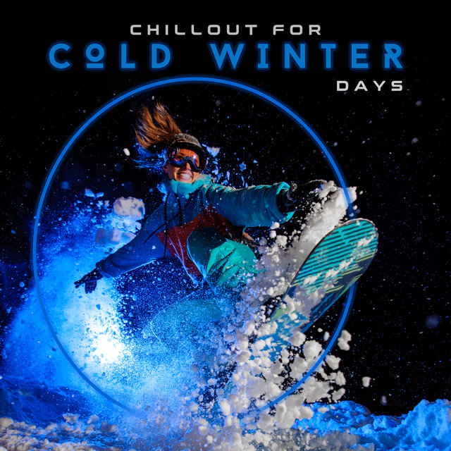 Chillout for Cold Winter Days