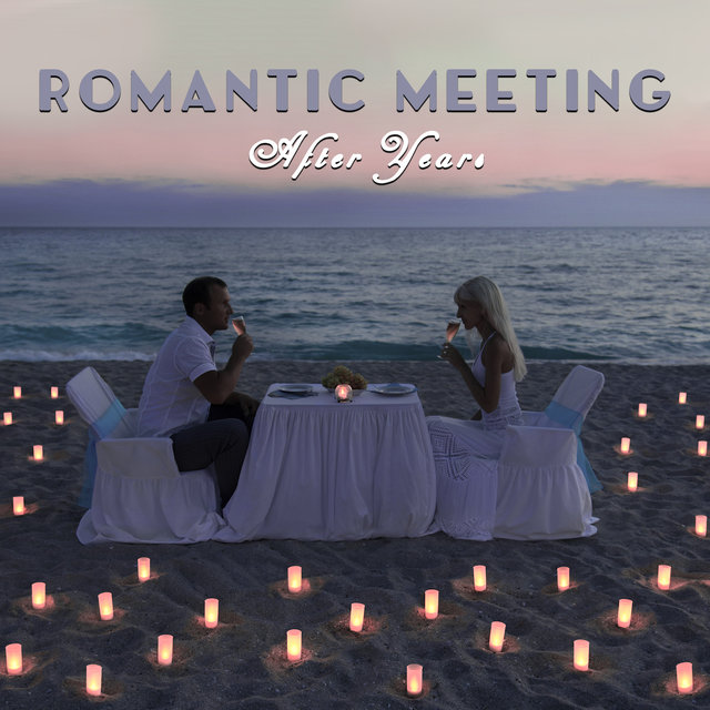 Romantic Meeting After Years: Pure Instrumental Jazz Background for Lovers, Intimate Moment for Two, Date at Night, Feel Good, Romantic Jazz Music Playlist