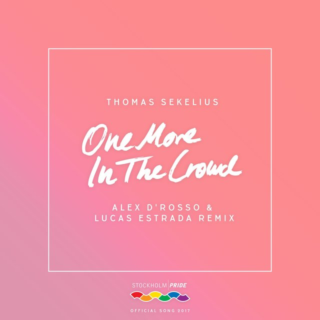 One More in the Crowd (Alex D'Rosso & Lucas Estrada Remix)