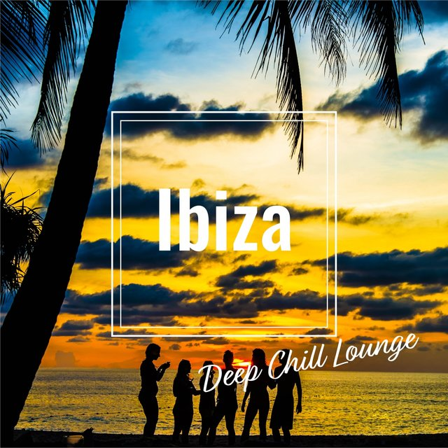 Ibiza Deep Chill Lounge -five Star Sunset Beach Groove Mix-