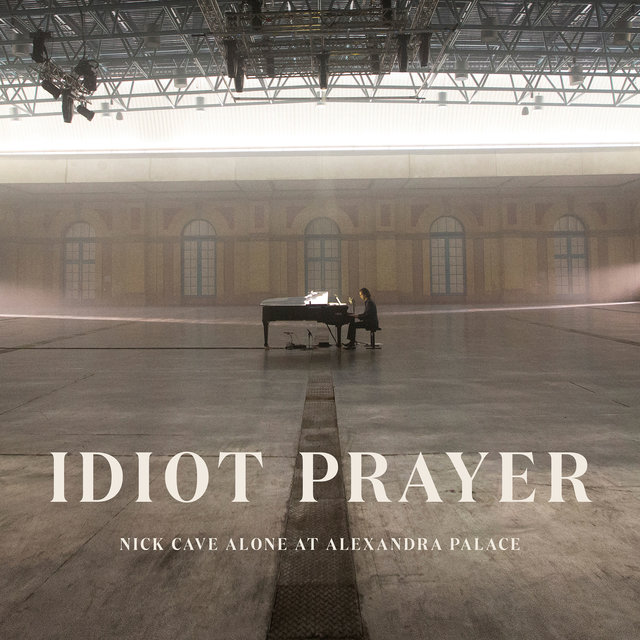 Cover art for album Idiot Prayer (Nick Cave Alone at Alexandra Palace) by Nick Cave & The Bad Seeds