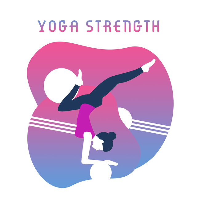 Yoga Strength: Deep Meditation, Yoga Training, Zen, Inner Balance