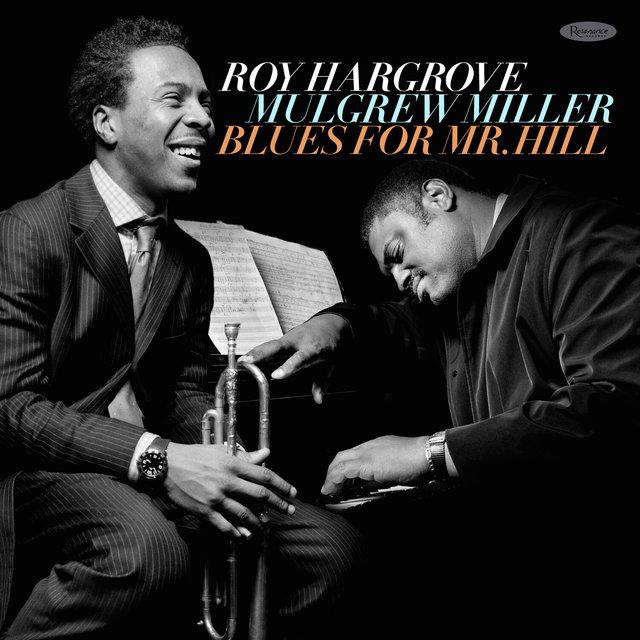 Cover art for album Blues for Mr. Hill (Live) by Roy Hargrove, Mulgrew Miller