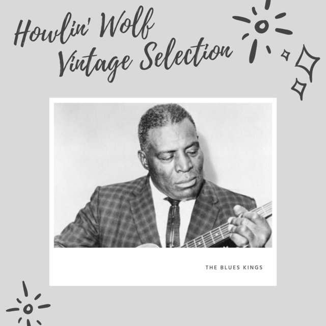 Howlin' Wolf Vintage Selection