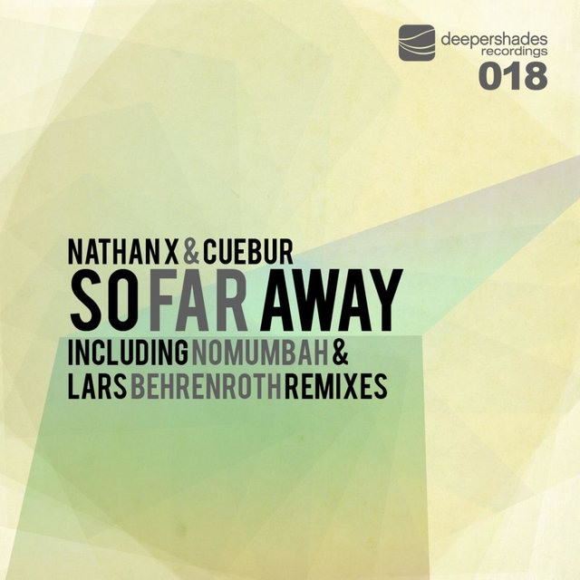 So Far Away (Incl. Lars Behrenroth & Nomumbah Remixes)