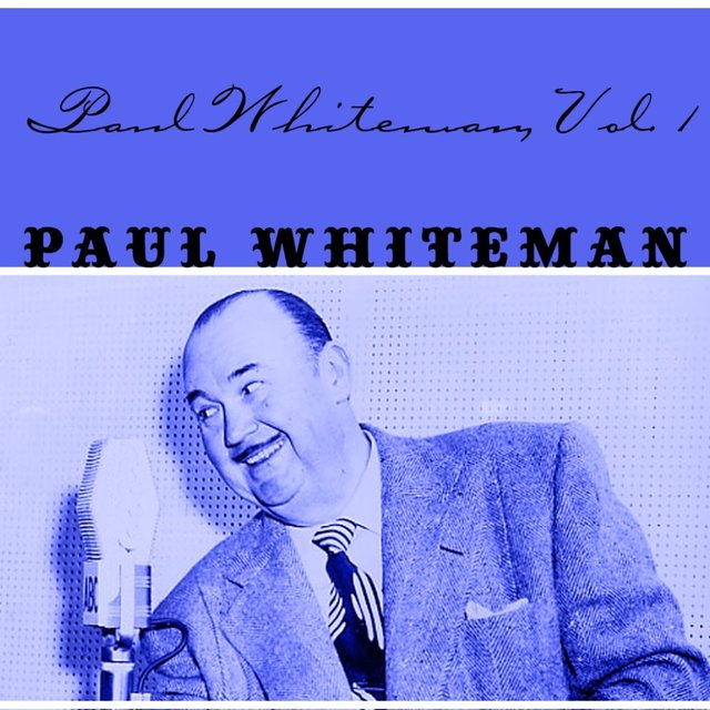 Paul Whiteman, Vol. 1