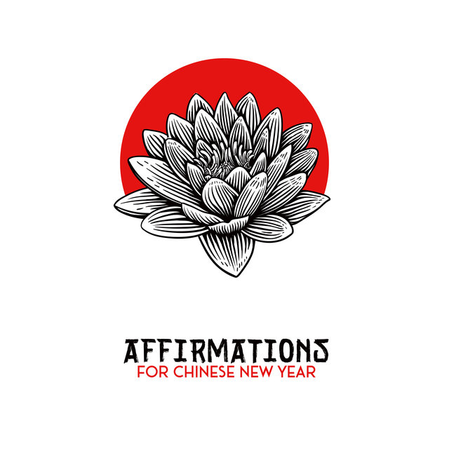 Affirmations for Chinese New Year: Meditation, Yoga, Self-Care, Spirituality, Asian Traditional Melodies, Nature Sounds