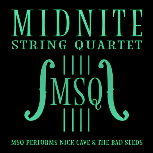MSQ Performs Nick Cave & the Bad Seeds