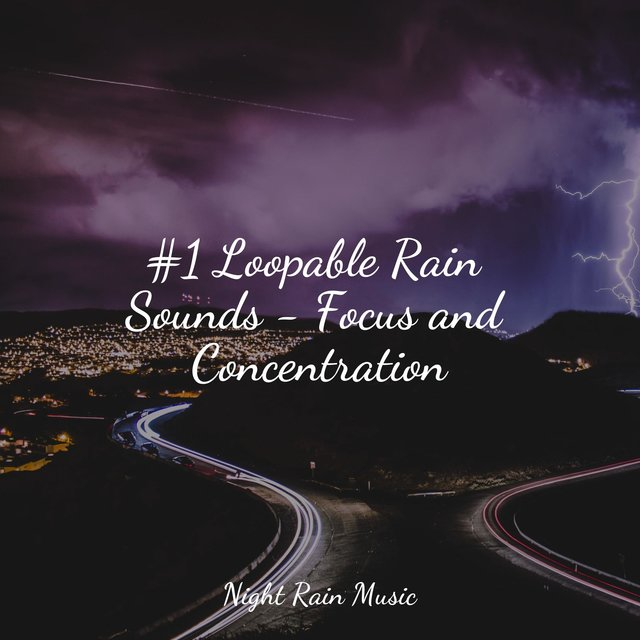 #1 Loopable Rain Sounds - Focus and Concentration