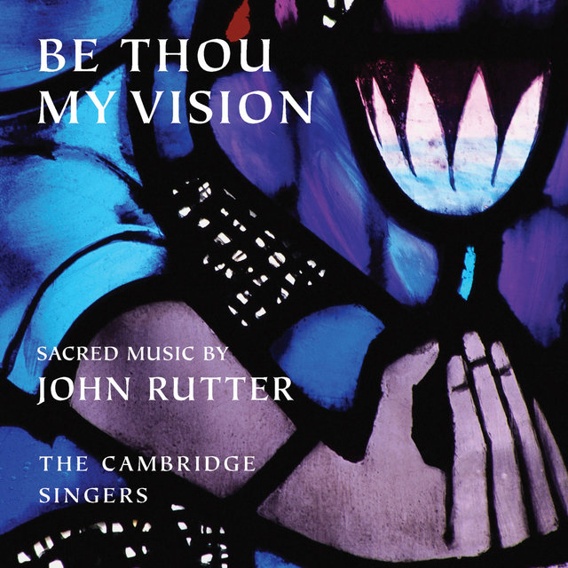 Be Thou My Vision - Sacred Music by John Rutter