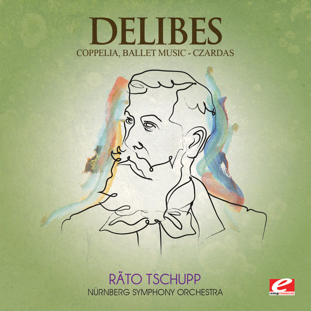Delibes: Coppelia, Ballet Music - Czardas (Digitally Remastered)