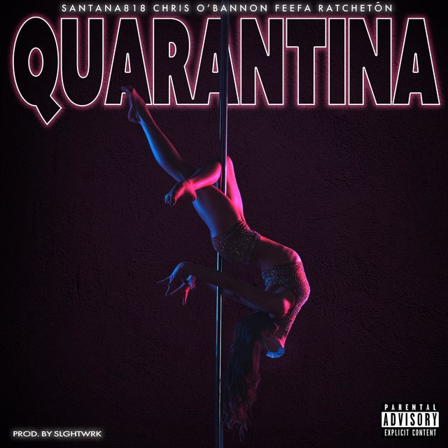 Quarantina (feat. Chris O'bannon, Feefa & Ratchetón)