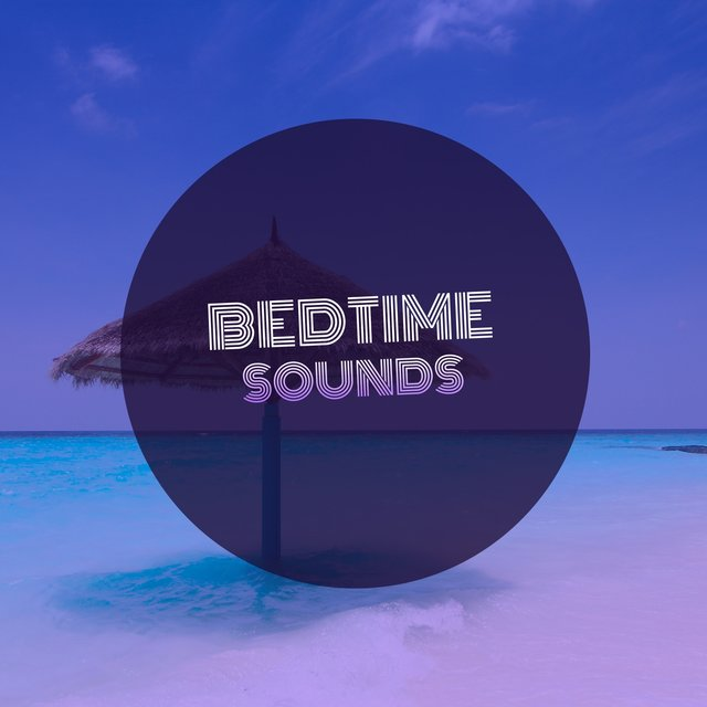 # Bedtime Sounds