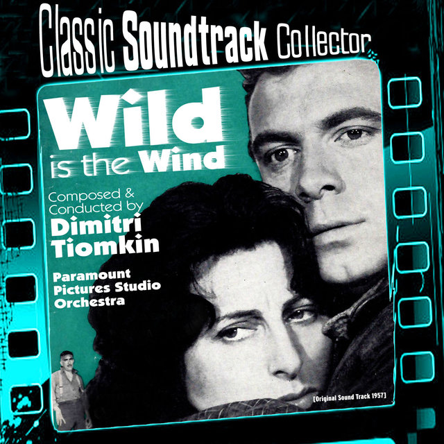 Wild Is the Wind (Original Soundtrack) [1957]