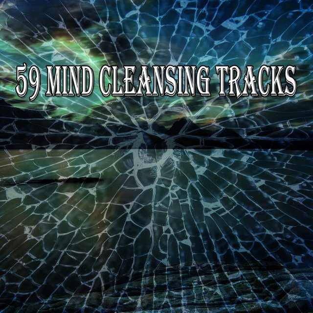 59 Mind Cleansing Tracks
