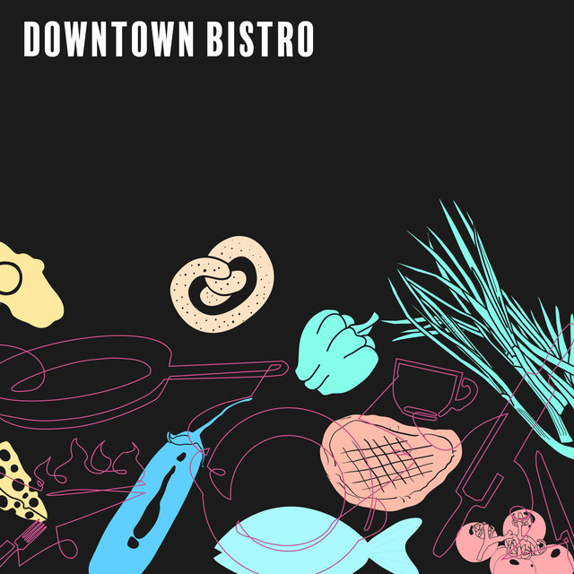 Downtown Bistro - Unique Collection of Cheerful Jazz Music That Sounds Brilliant in Trendy Cafes and Pubs in Big Cities