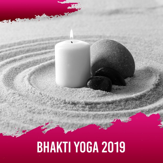 Bhakti Yoga 2019 – Spiritual Awakening, Music for Reduce Stress, Deep Harmony, Inner Silence, Mindfulness Sounds for Relaxation, Pure Meditation