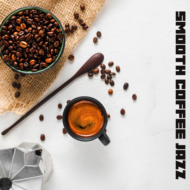 Smooth Coffee Jazz – 15 Atmospheric Melodies for Daily Morning Routine