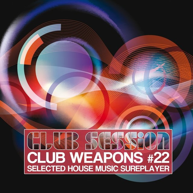 Club Session pres. Club Weapons, Vol. 22