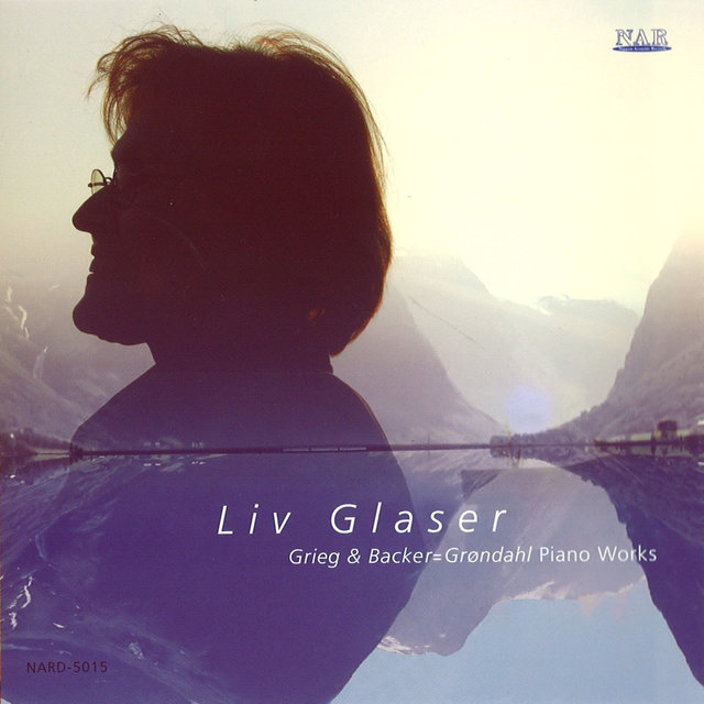 Liv Glaser Grieg & Backer=Grondahl Piano Works