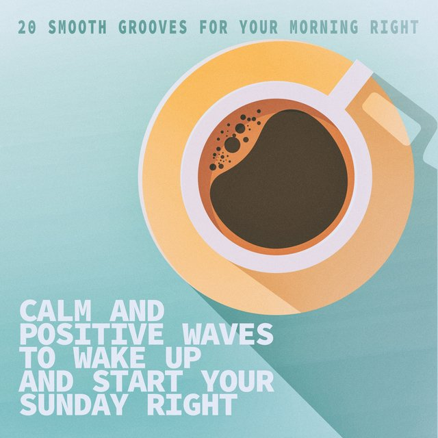 Calm and Positive Waves to Wake up and Start Your Sunday Right