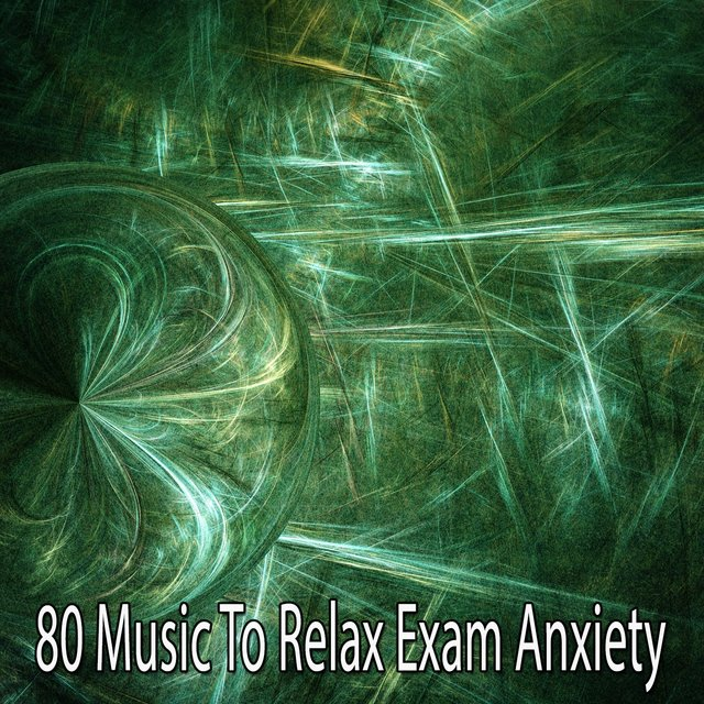 80 Music to Relax Exam Anxiety