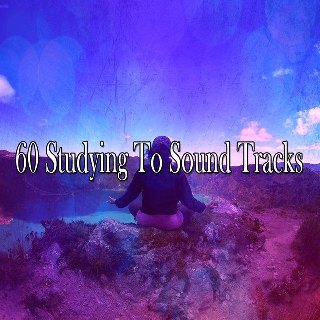 60 Studying to Sound Tracks