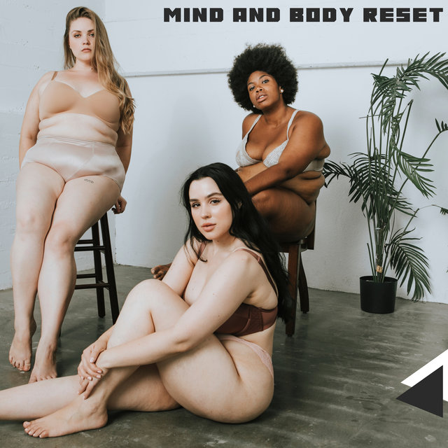 Mind and Body Reset - Unique Collection of Ambient New Age Music That is Dedicated to Deep Meditation and Peaceful Yoga Training, Sounds of Nature, Clear Your Mind, Chakra Flow