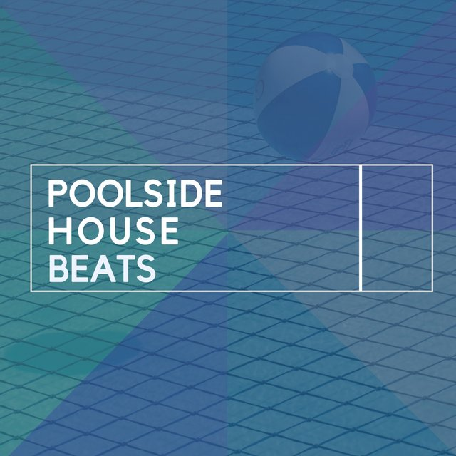 Poolside House Beats