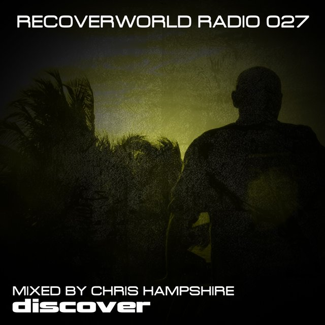 Recoverworld Radio 027 (Mixed by Chris Hampshire)