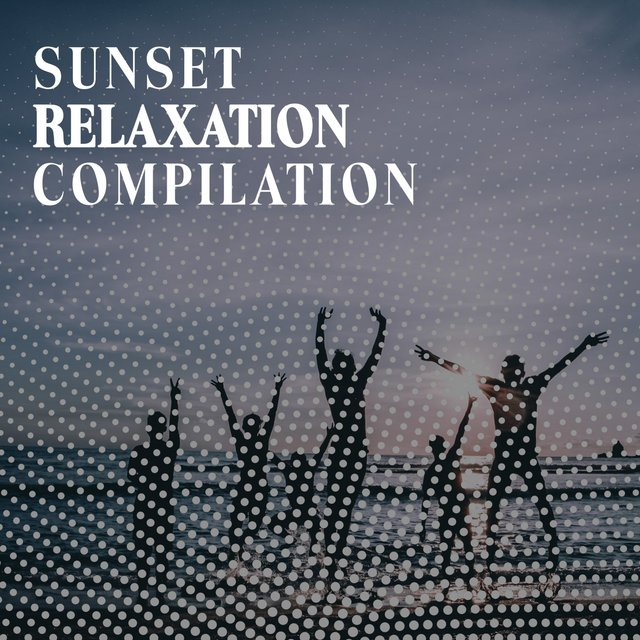 Sunset Relaxation Compilation