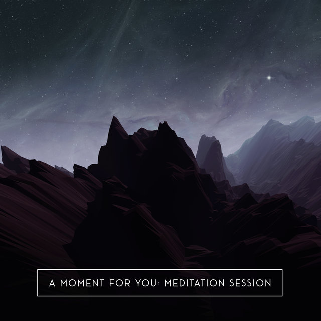 A Moment for You: Meditation Session – Music Therapy for Relaxation, Asian Zen Meditation, Ambient Streams, Good Energy, Deep Concentration, Relax Your Brain and Body