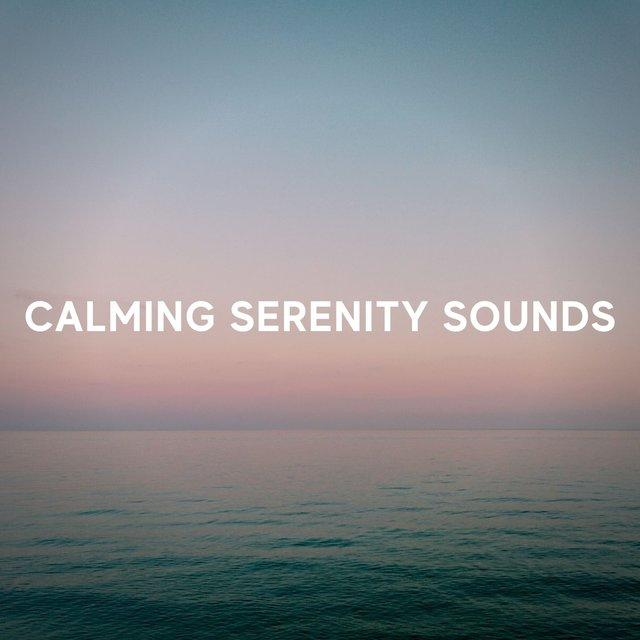 Calming Serenity Sounds