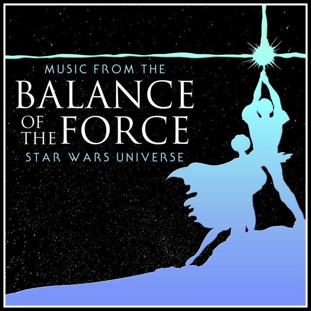 Balance of the Force - Music from the Star Wars Universe