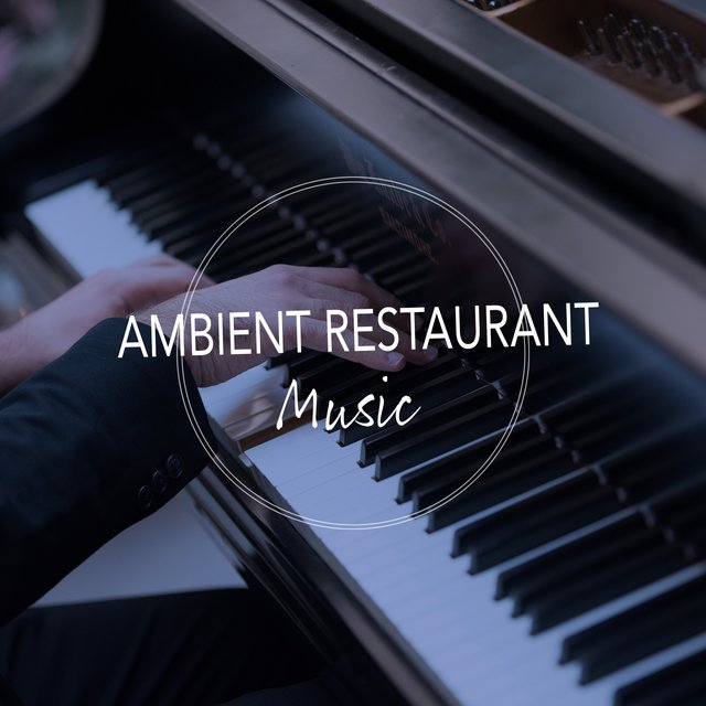 Ambient Restaurant Piano Music